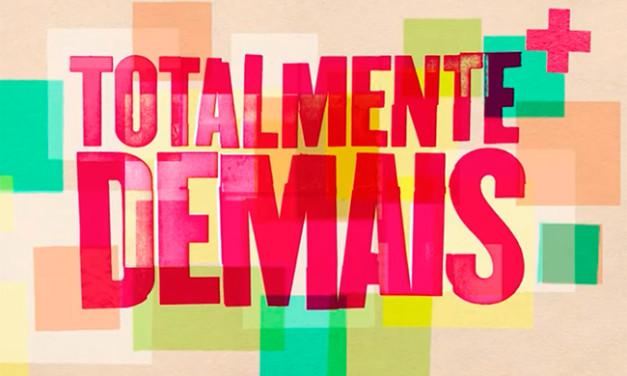 Logo da novela Totalmente Demais (Foto: Divulgação/Globo)