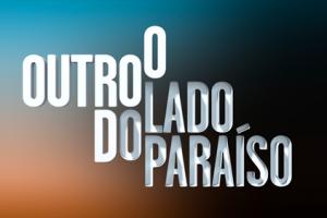 O Outro Lado do Paraíso traz trama que 'prende' o público à frente da TV