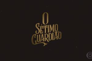 Logo da novela O Sétimo Guardião (Foto: Reprodução/Globo)