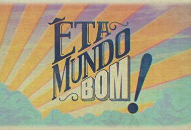 Logo da novela Êta Mundo Bom (Imagem: Divulgação)