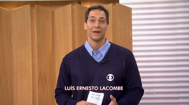 Luís Ernesto Lacombe, Globo
