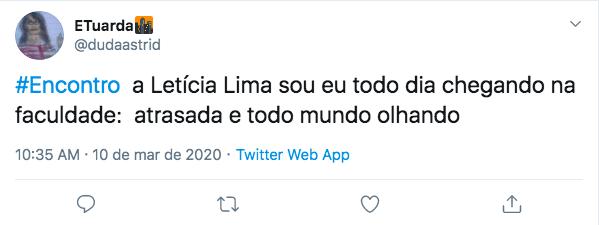Internauta zomba de atraso de Letícia Lima (Foto: Reprodução)