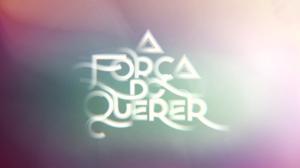 Logo de A Força do Querer, novela das 21h da TV Globo (Foto: Reprodução)