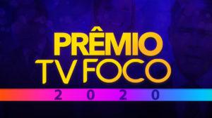 Prêmio TV FOCO 2020. Vote na sua categoria favorita