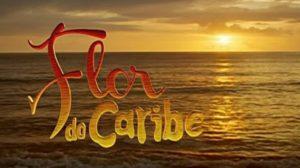Logo da novela Flor do Caribe (Foto: Reprodução)