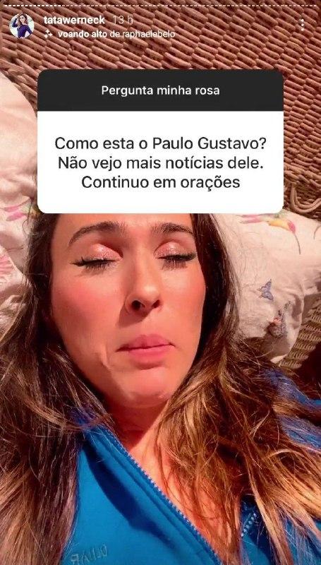 Paulo Gustavo teve seu estado de saúde atualizado por Tatá Werneck (Foto: Reprodução)
